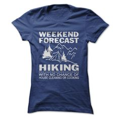 WEEKEND FORECAST HIKING  T-SHIRT. Funny T Shirt Designs Funny Camping Shirts Funny Rv T Shirts Cotton Camp Shirts Mens Camp Shirts Cotton. #camping https://www.sunfrog.com/LifeStyle/Weekend-forecast-hiking-Ladies.html?id=28528