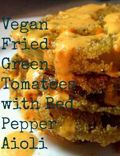 Vegan Fried Green Tomatoes with Red Pepper Aioli http://onegr.pl/1pBwKJZ
