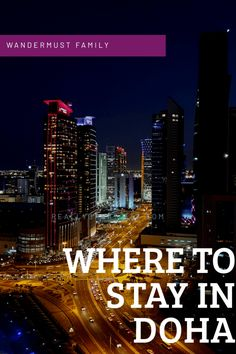 The ultimate guide of where to stay in Doha Qatar Travel Goals, Travel Tips, Travel Ideas, Qatar Travel, Family World, Tourist Sites, Desert Life, Culture Travel, Business Travel
