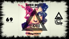 AXER DROPS - SOMETHING #69 EDM electronic dance music records 2014 (+pla...