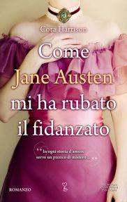 """***** In uscita il 10 maggio 2012 *****  """"Come Jane Austen mi ha rubato il fidanzato"""" di Cora Harrison - «Un modo originalissimo e divertente di introdurre le nuove generazioni al mondo e all'opera di Jane Austen. Ancora più ammirevole se consideriamo che il romanzo si basa su una storia vera.»"""