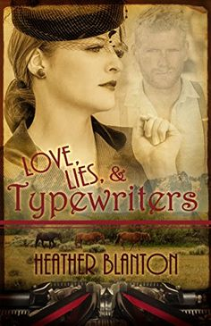 #BookReview: LOVE, LIES, & TYPEWRITERS by Heather Blanton
