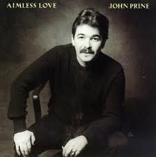 John Prine, Inspite of Ourselves.