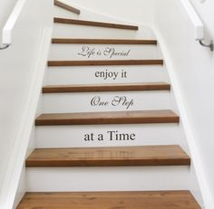 I want to do this to our stairs, the paint and raw wood not the saying