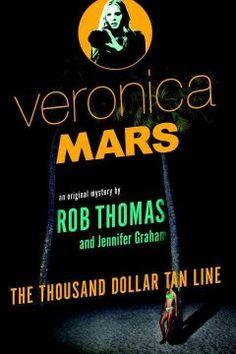 Veronica Mars by Rob Thomas