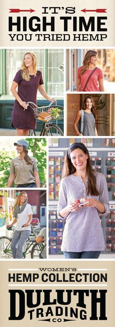 It's high time you try Duluth Trading Company's Hemp Clothing Collection. An all natural way to start any day. Our Hemp clothing is cool, breathable and natural-looking as linen. Shop our light, breezy Women's Hemp Collection.