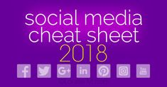 Updated April 2018! Social Media cheat sheet with image sizes for Facebook, Pinterest, Instagram, YouTube, Twitter, Google+, LinkedIn. Get a free printable!