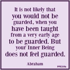 Your inner being does not feel guarded