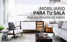 Mobiliario para tu sala que no pasará de moda decohunter