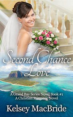 Second Chance Love: A Christian Romance Novel (The Grand - http://freebiefresh.com/second-chance-love-a-christian-romance-free-kindle-review/