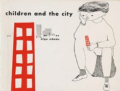 Frankie Faruzza | children and the city, 1952 ✭ vintage kids book cover ✭ mid century design via Century of the Child, MoMA