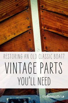 Restoring an old boat? Use this easy tool to find parts at the best prices. #theboatgalley Used Boat Parts, Boat Restoration, Boat Projects, Vintage Boats, Timing Is Everything, Old Boats, Wooden Boats, Hard To Find, Sailboat