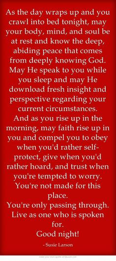 I found this today and Lord knows I needed it. So, I am forwarding to you in hopes it may comfort you as it did me.
