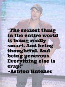 Ashton Kutcher from Kids Choice Awards 2013. This whole speech was phenomenal.