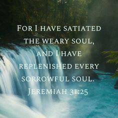 Jeremiah 31:25 Christian Families, Christian Faith, Jeremiah 31, Tribe Of Judah, Bible Verses Quotes, Scriptures, Bible Encouragement, Follow Jesus, Gods Promises