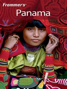 Frommer's Panama Frommer's Complete Series, Book 315 by Kristina Schreck