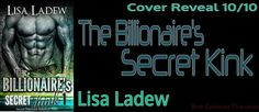 Whispered Thoughts: Cover Reveal & Pre-Order Blitz: The Billionaire's Secret Kink By: Lisa Ladew