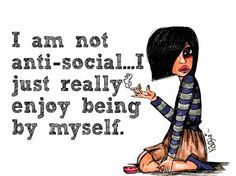 Really, really, really enjoy being by myself! #introvert #INFJ