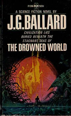 The Drowned World, J. G. Ballard (1966 edition), cover by Richard Powers
