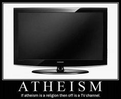 If atheism is a religion, then off is just a TV channel.  atheist