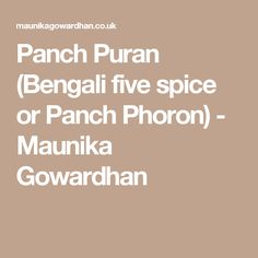 Panch Puran (Bengali five spice or Panch Phoron) - Maunika Gowardhan