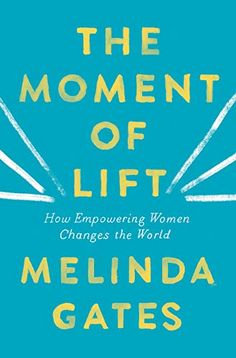 The Best New Books to Read for Spring 'The Moment of Lift' by Melinda Gates Free Reading, Reading Lists, Reading Room, Got Books, Books To Read, It Pdf, Thing 1, Inspirational Books, Motivational Books