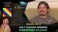 LOS 7 CODIGOS ANDINOS - Chamanismo aplicado por Miguel Valls - Parte 1