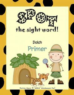 """""""SPOT"""" the sight word! Dolch Primer from MOORE Miscellaneous Fun! on TeachersNotebook.com -  (68 pages)  - This packet includes 52 activity sheets with each page focusing on one word from the Dolch Primer list."""