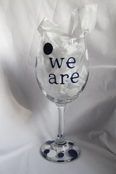 We Are PENN STATE! Wine Glass -Perfect for PSU Fans, Tailgating, and More!