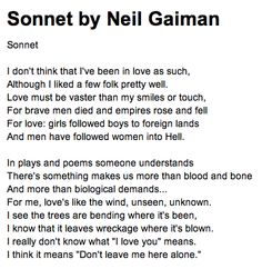 "Sonnet by Neil Gaiman ...I really don't know what ""I love you"" means. I think it means ""Don't leave me here alone."""