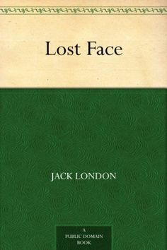 Lost Face by Jack London, http://www.amazon.com/dp/B0082XGJZC/ref=cm_sw_r_pi_dp_yUitub1YH5QGK