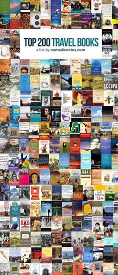 A list of the top 200 travel books (travel narrative) as selected by nomadicnotes.com