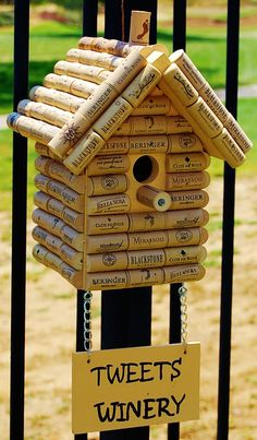 "DIY wine cork birdhouse titled ""Tweets Winery"". Wonder if the residual smell will get the birds high.....lol"
