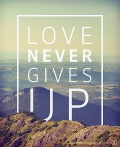 Love Never Gives Up ♥ #Love #Amor Inspirate con estos diseños exclusivos, descargalos gratis y aplicalos en donde más te guste! ► DESCARGAR GRATIS en alta calidad