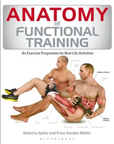 Anatomy of Functional Training is a unique aid to your functional training. It uses stunning 3D colour illustrations to guide you through a complete