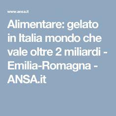 Alimentare: gelato in Italia mondo che vale oltre 2 miliardi - Emilia-Romagna - ANSA.it