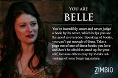 Who my OUAT character would be.  Sweet!! <3 Belle! <3 Love her. She's one of my favorites.  Here's the link: http://m.zimbio.com/quiz/0lUPqdpeGpF/Once+Upon+Time+Character