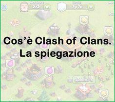 Cos'è Clash of Clans. La spiegazione e la traduzione