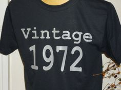 Vintage 72' 40th Birthday black adult shirt NEW by OodlesDecals, $14.00