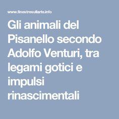 Gli animali del Pisanello secondo Adolfo Venturi, tra legami gotici e impulsi rinascimentali