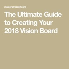 The Ultimate Guide to Creating Your 2018 Vision Board