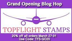 Crafty Clarey: Topflight stamps Grand Opening Blog Hop