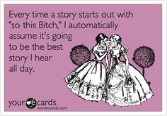 My stories normally are pretty good starting out that way, huh?? Lmmfao!!