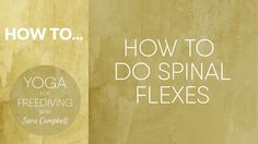 How to do Spinal Flexes