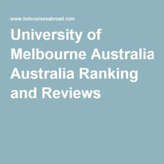 University of Melbourne Australia Ranking and Reviews