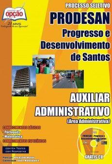 Apostila Processo Seletivo da PRODESAN - Progresso e Desenvolvimento de Santos / SP - 2014: - Cargo: Auxiliar Administrativo (área Administrativa)