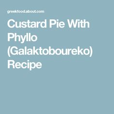 Custard Pie With Phyllo (Galaktoboureko) Recipe