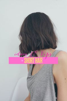 Tips and ideas for styling short hair // Treasures & Travels Blog