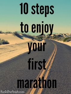10 Steps To Enjoy Your First Marathon - Click to read more and get inspired
