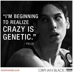 Orphan Black - Felix. Best show ever, hands down! Missing it.